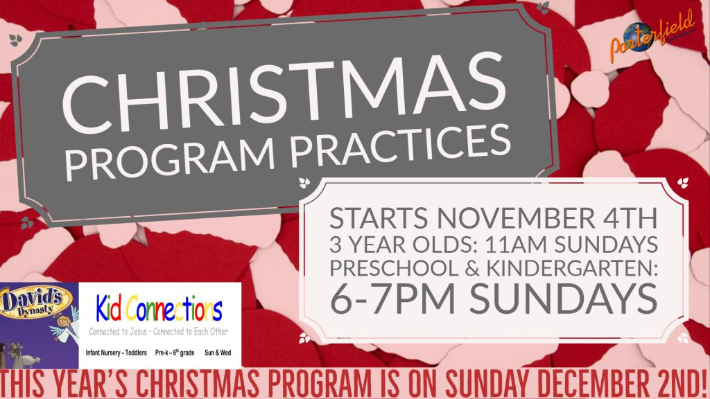christmas program practices will begin soon for three year olds and children in preschool kindergarten 3 year olds will practice each sunday morning in